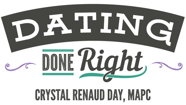 Dating Done Right by Crystal Renaud Day / Comprehensive Guide to Navigating Singleness Well and Dating with Wisdom